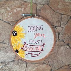 Bring your own Sunshine Embroidered Hoop Art