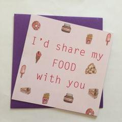 'I'd share my food' card