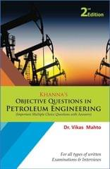 Khanna�s Objective Questions in Petroleum Engineering
