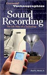 Sound Recording: The Life Story Of A Technology( Series - Greenwood Technographies ) HRD Edition  (English, Hardcover, Morton David L. Jr.)