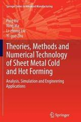 Theories, Methods and Numerical Technology of Sheet Metal Cold and Hot Forming  (English, Paperback, Hu Ping)