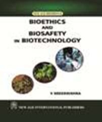 Bioethics and Biosafety in Biotechnology�