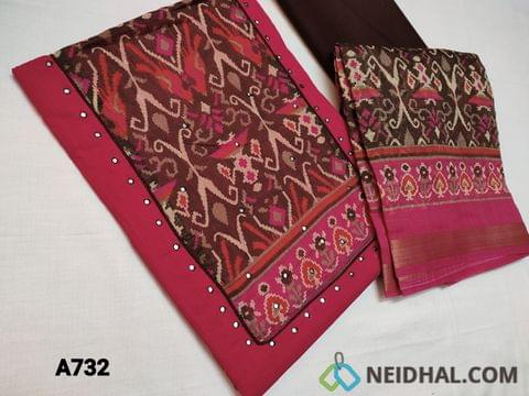 CODE A732 :  Dark Pink Slub Cotton unstitched salwar material, Digital printed yoke patch work, faux mirror work on front side, brown thin cotton bottom, digital printed silk cotton dupatta(taping needs to be stitched)