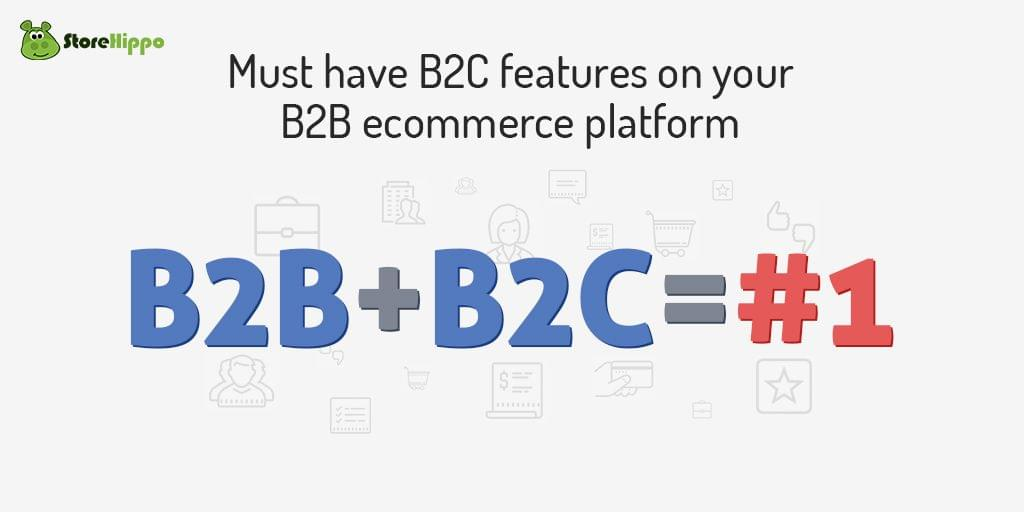 why-your-b2b-ecommerce-platform-needs-strong-b2c-capabilities