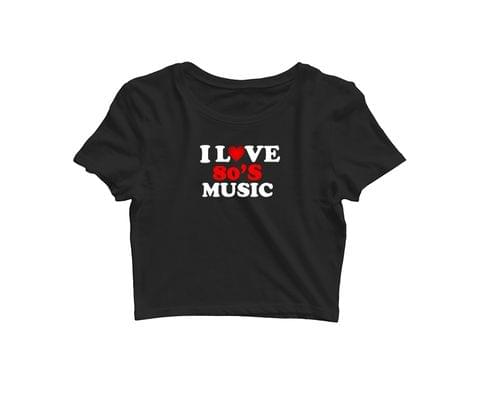 Love 80's Music   Croptop for music lovers