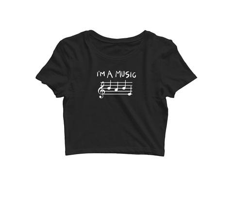 I am Music Babe   Croptop for music lovers