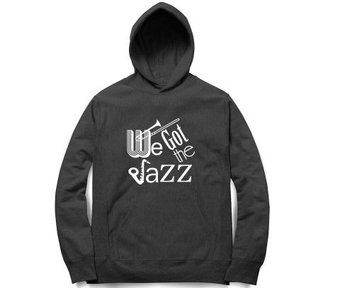 We got the Jazz   Unisex Hoodie Sweatshirt for Men and Women
