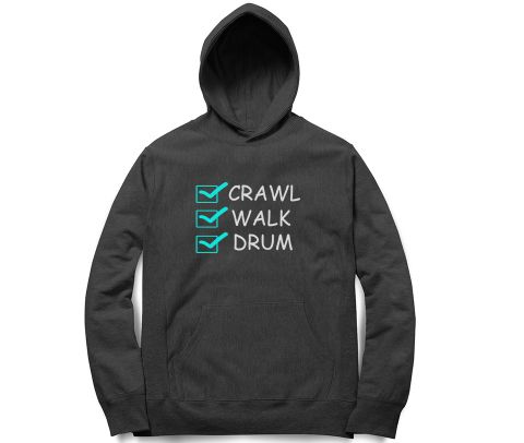 Crawl Walk Drum   Unisex Hoodie Sweatshirt for Men and Women