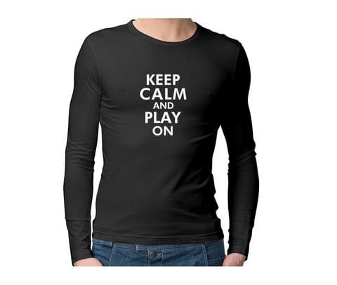 Keep calm and Play on  Unisex Full Sleeves Tshirt for men women