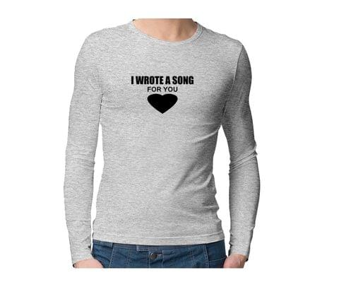 I wrote a song for you  Unisex Full Sleeves Tshirt for men women