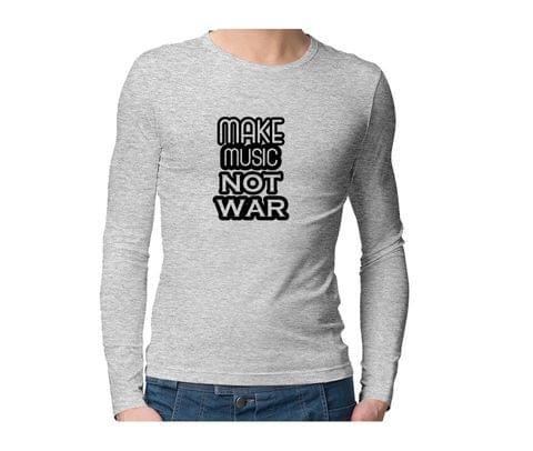 Make music Not war  Unisex Full Sleeves Tshirt for men women