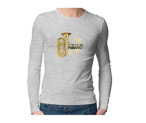 I play heavy metal   Heavy+Metali Unisex Full Sleeves Tshirt for men women