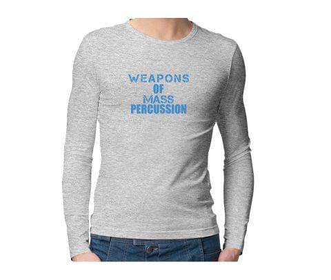 Drummer Weapon of Mass Percussion  Unisex Full Sleeves Tshirt for men women