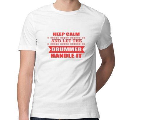 Keep calm :   Drummer Men Round Neck Tshirt