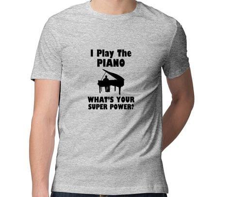 Piano is my Superpower  Men Round Neck Tshirt