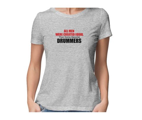 Drummers are not Normal  round neck half sleeve tshirt for women