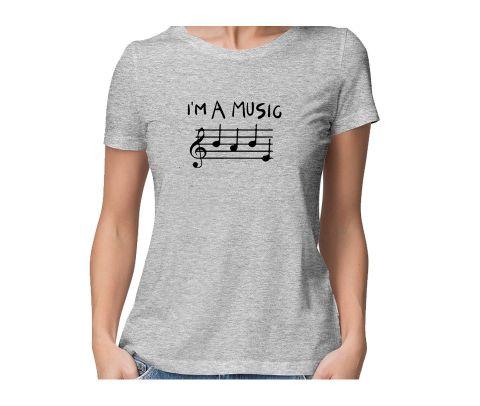 I am Music Babe  round neck half sleeve tshirt for women