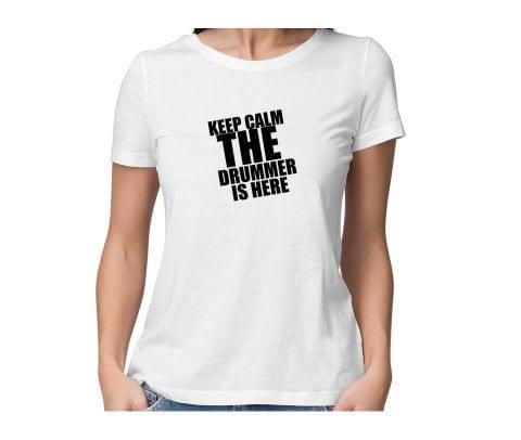 Keep calm :   Drummer round neck half sleeve tshirt for women