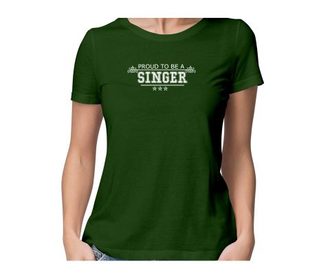 Proud to be a Singer  round neck half sleeve tshirt for women