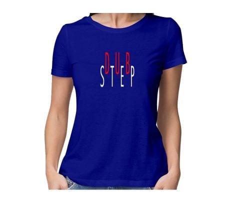 Dubstep  round neck half sleeve tshirt for women