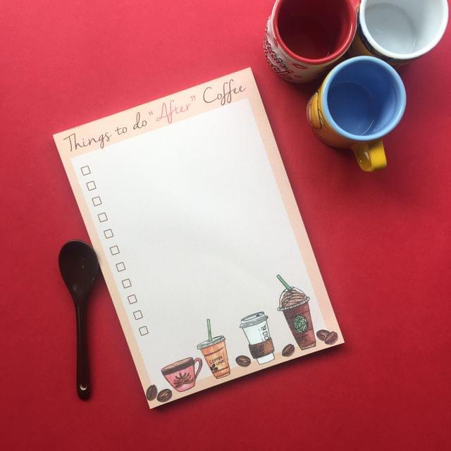 Notepad-Things to do 'After' Coffee