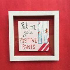 Put on your Postive Pants' Wall Frame