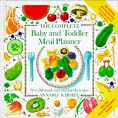 The Complete Baby and Toddler Meal Planner