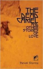 The Dead Camel and Other Stories Of Love
