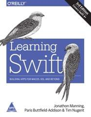 Learning Swift: Building Apps for macOS, iOS, and Beyond, Third Edition
