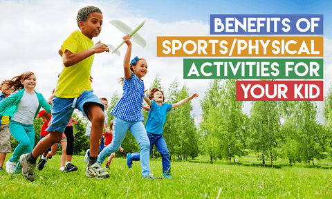Importance of Sports/Physical Activities in the Kids' Life