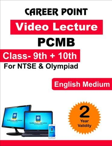 Video Lecture for NTSE |  Validity : 2 yrs | Covers : PCMB Class 9 & 10 | Medium : English Language