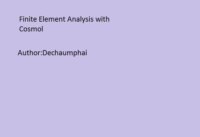 Finite Element Analysis with Cosmol