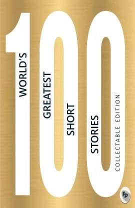100 Worlds Greatest Short Stories