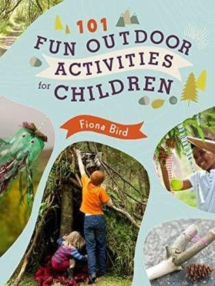 101 Fun Outdoor Activities for Children