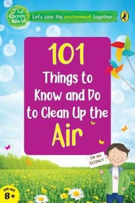 101 Things To Know And Do: Let�S Clean Up The Air