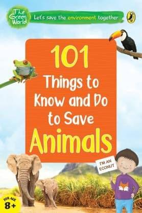 101 Things To Know And Do: Let�S Save Animals