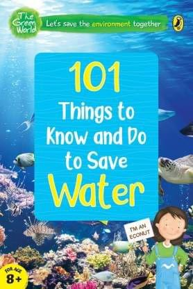 101 Things To Know And Do: Let�S Save Water