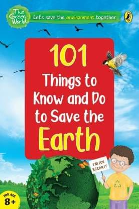 101 Things To Know And Do: Let�S Save The Earth