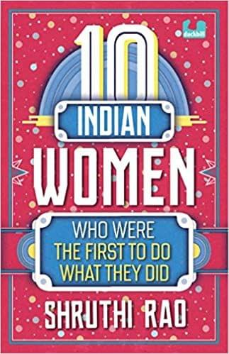 10 INDIAN WOMEN WHO WERE THE FIRST TO DO WHAT THE DID