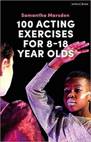 100 Acting Exercises For 8-18 Year Olds