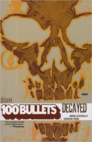 100 Bullets VOL 10: Decayed