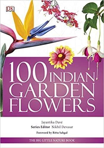 100 Indian Garden Flowers :Big Little Nature Companion (Lead Title)