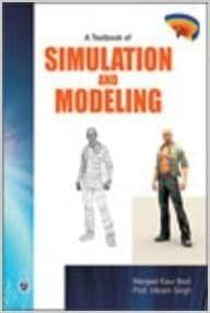 A Textbook of Simulation and Modeling�