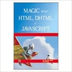 Magic with HTML, DHTML & Javascript