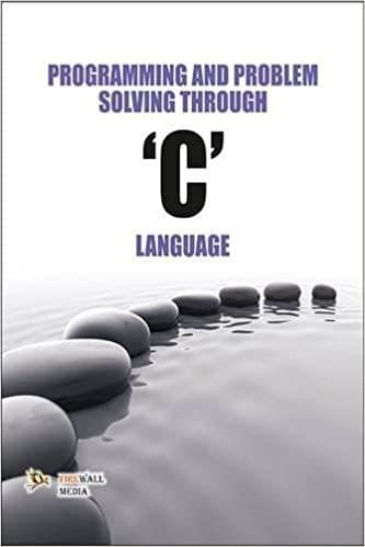 "Programming and Problem Solving Through ""C"" Lang."
