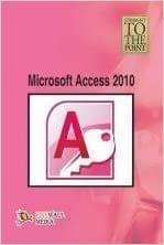 Straight To The Point - Microsoft Access 2010