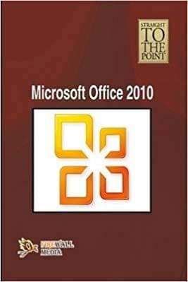 Straight To The Point - Microsoft Office 2010