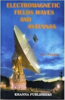 Electromagnetic Fields Waves and Antennas