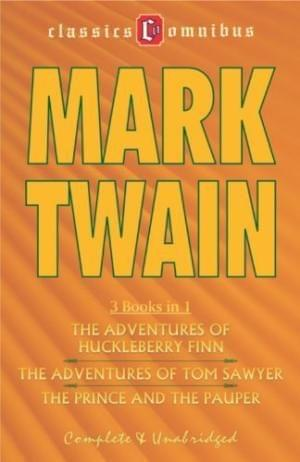 MARK TWAIN 3 BOOKS IN 1 THE ADVENTURES OF HUCKLEBERRY FINN THE ADVENTURES OF TOM SAWYER THE PRINCE AND THE PAUPER