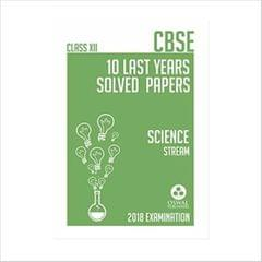 Oswal CBSE LAST YEARS SOLVED PAPER II (SCIENCE STREAM) Class 12 for 2018 Exam